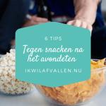 tips tegen snacken na het avondeten