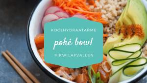 Koolhydraatarme poke bowl
